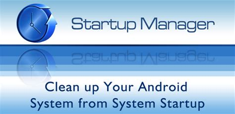 startup manager android full version download startup manager full version apk v4 7 apkradar