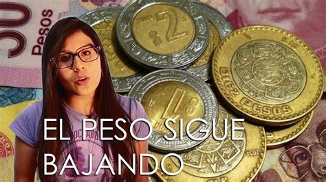 piso mexicano el peso mexicano sigue bajando youtube