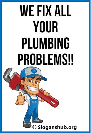 Plumbing Company Slogans - 47 catchy plumbing slogans taglines slogans hub
