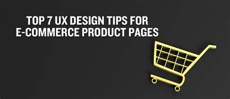 Top 7 Tips For by Top 7 Ux Design Tips For E Commerce Product Pages
