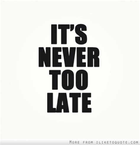 by but never late it s never late