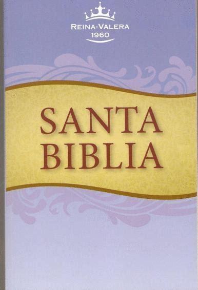 santa biblia nvi economica 0829760237 santa biblia econ 243 mica reina valera rvr60 capa azul 9781937628444 reina valera 1960 autor
