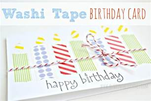 birthday card diy birthday card using washi