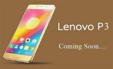 Lenovo Vibe P3 Lenovo P3 Coming Soon Expected Price Release Date