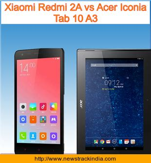 Hp Xiaomi Redmi Tab xiaomi redmi 2a vs acer iconia tab 10 a3 comparison of features and specification