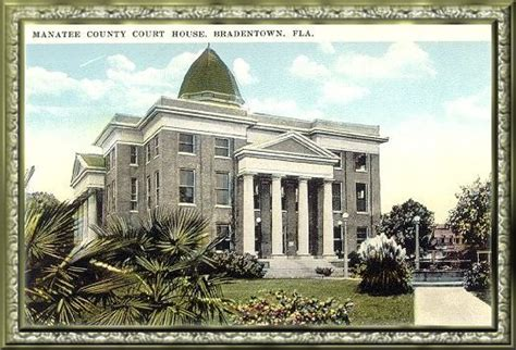 Manatee County Fl Court Records 151 Best Images About Bradenton S Yesteryears On