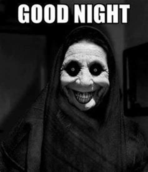 Scary Goodnight Meme - 1000 images about 2 nightmare fuel on pinterest horror