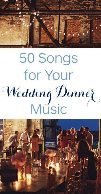 Best 25  Wedding dinner music ideas on Pinterest   Classic