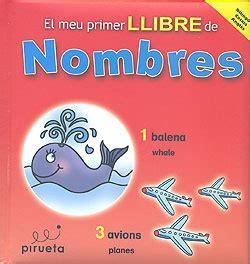 libro el meu primer llibre el meu primer llibre de nombres catal 224 angl 232 s aa vv espaciolo