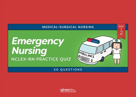 emergency nursing nclex practice quiz 2 20 questions nurseslabs