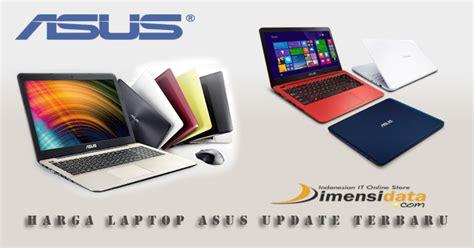Laptop Asus Terbaru Beserta Gambarnya daftar harga laptop asus terbaru 2018 beserta spesifikasi