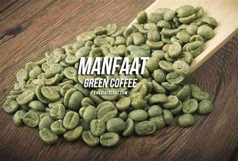Dari Green Coffee 8 manfaat green coffee untuk kesehatan efek singnya
