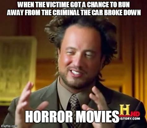 Movie Meme Generator - horror movies please imgflip