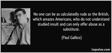 rude american no one can be as calculatedly rude as the british which