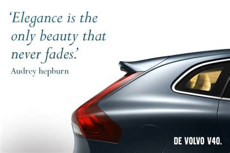 volvo quotes elegance is the only beauty that never fades audry