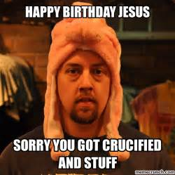 Jesus Birthday Meme - happy birthday jesus