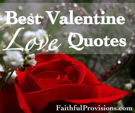 best valentines quotes 10 best valentine s quotes faithful provisions