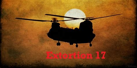 call sign extortion 17 the shoot of seal team six books extortion 17 cover up who were the afghans dr rich swier