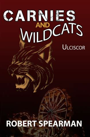 carnies and wildcats ulciscor by robert spearman