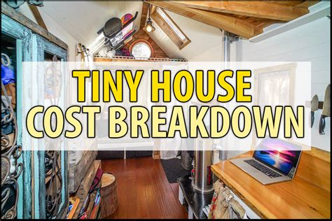 cost of tiny house tiny house cost breakdown detailed budget exles for