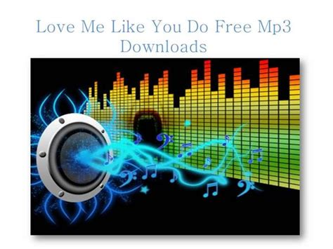 download mp3 love me like you do gudang lagu love me like you do mp3 downloads authorstream