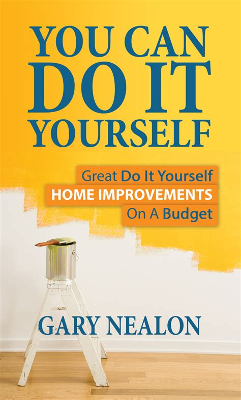 you can do it yourself new home improvement book by gary