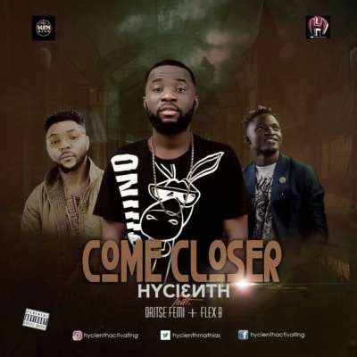 download mp3 come closer download mp3 hycienth come closer ft oritse femi