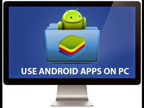 how to run android apps on pc how to run use android apps on pc tutorial