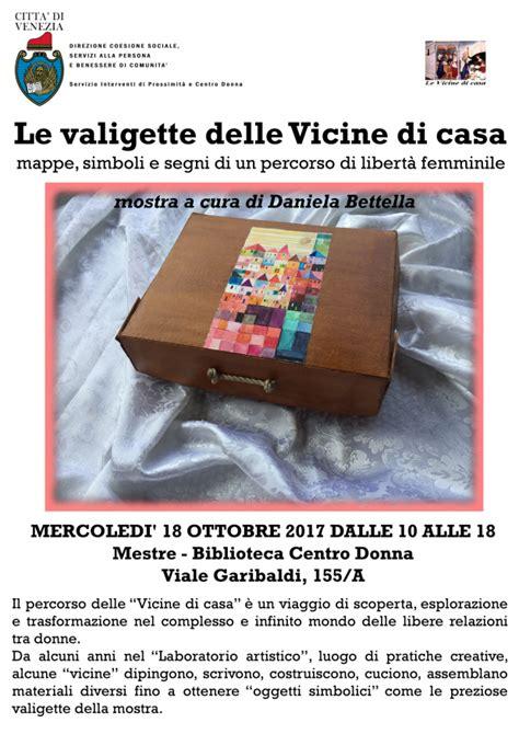 vicine di casa le valigette delle vicine di casa comune di venezia live