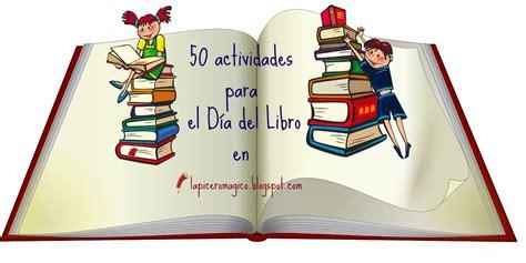 el libro de actividades lapicero m 193 gico 50 actividades para el d 237 a del libro