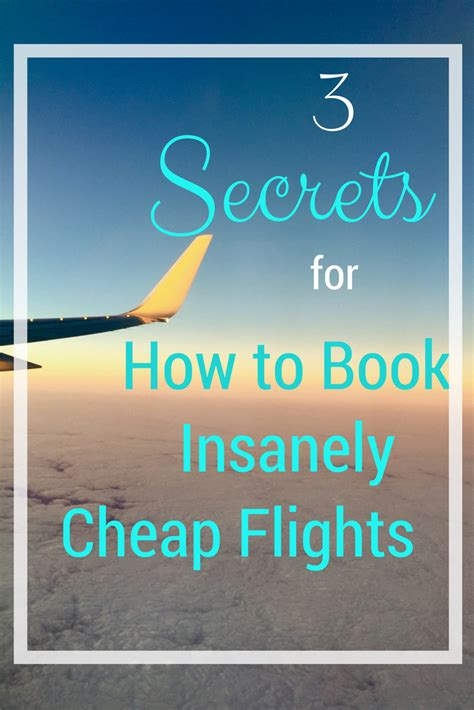 how to book cheap flights to any corner of the world 3 secrets for how to book insanely cheap flights mile