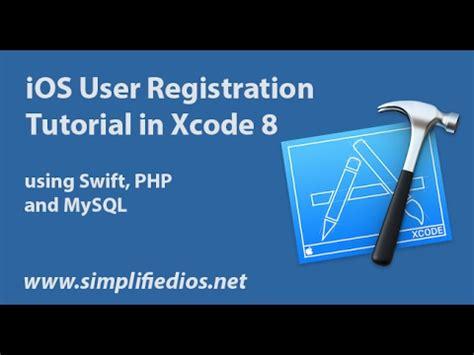 tutorial xcode mysql ios user registration tutorial in xcode 8 using swift php