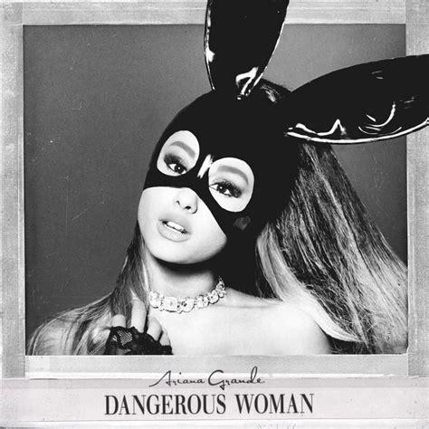 download mp3 album ariana grande ariana grande quot dangerous woman quot album cover ariana