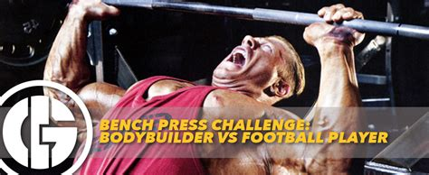 football player bench press bench press challenge bodybuilder vs football player generation iron