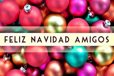 imagenes para amigos feliz navidad feliz navidad amigos 73527