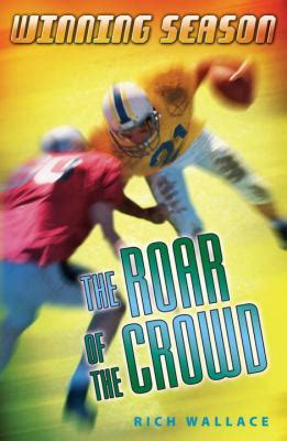 the crowds award amazon best sellers shop now our most the roar of the crowd by rich wallace reviews
