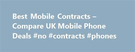 mobile contracts uk 25 best ideas about mobile phone contracts on pinterest