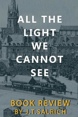 all the light we cannot see book review book review all the light we cannot see book by j t