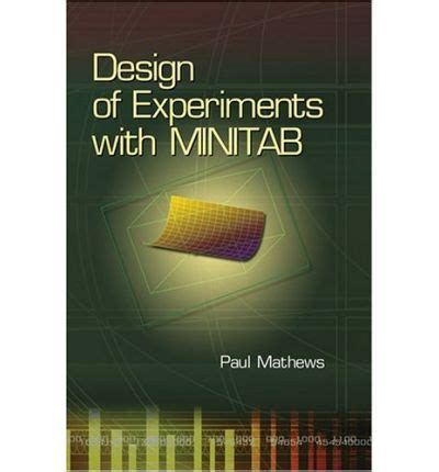 design and analyze your experiment using minitab design of experiments with minitab