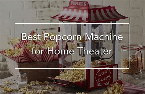 7 best popcorn machine for home theater guide and