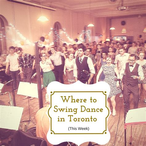 swing classes toronto where to swing dance in toronto dec 12th dec 18th