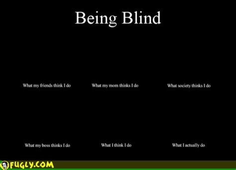 Blind What To Do what being blind do random pictures