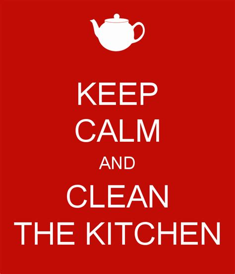 keep kitchen clean keep calm and clean the kitchen poster ann keep calm o