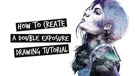 double exposure tutorial tumblr how to create a double exposure drawing tutorial