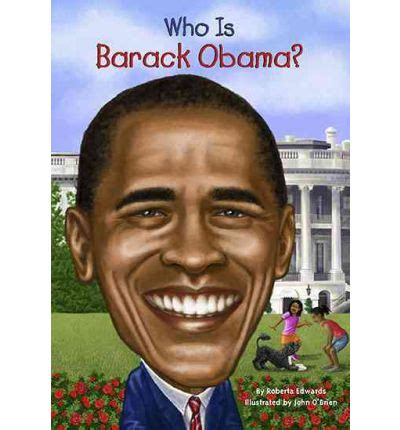 biography of barack obama in english who is barack obama roberta edwards 9780448453309