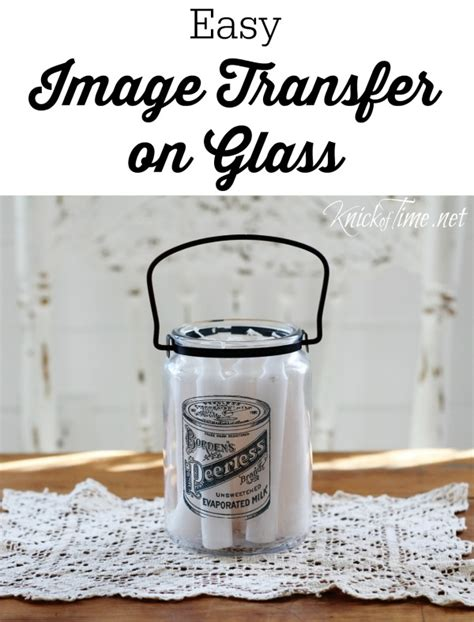 Transfer Letters To Glass Image Transfer On Glass Knick Of Time