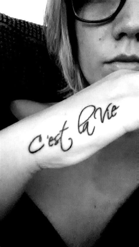 c est la vie tattoo quot c est la vie quot b e a utiful