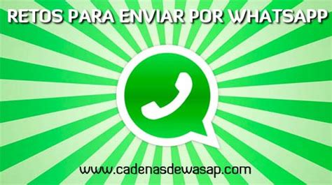 cadenas para el whatsapp de retos cadenas para whatsapp de retos solo para valientes