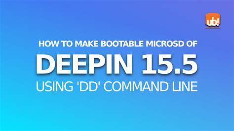 make memory card bootable make deepin 15 5 bootable microsd card