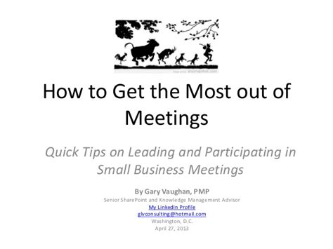 how to make the most of small business week 28 images how to get the most out of meetings quick tips on leading